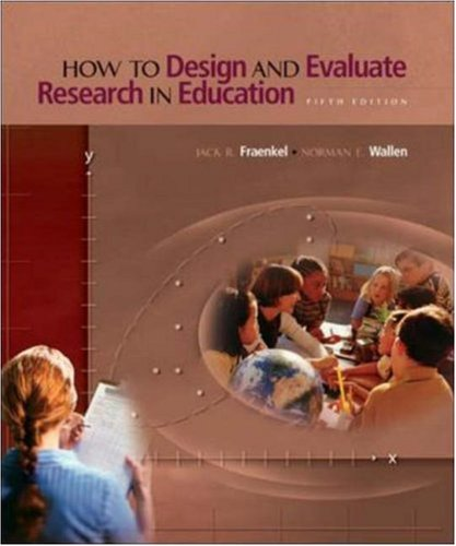 How to Design and Evaluate Research in Education with Student CD, Workbook, and PowerWeb: Research Methods