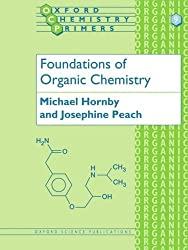 Foundations of Organic Chemistry (Oxford Chemistry Primers, 9)