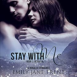 Stay with Me, Book 3: Betrayal (Kyra's Story)