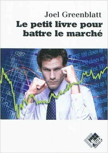 Livres électroniques gratuits à télécharger en format pdf Le petit livre pour battre le marché 2361170019 PDF FB2 iBook by Joel Greenblatt