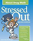 Stressed Out about Drug Math, Tucker, Denise A., 1578399149