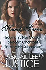 Heart Series: Bound by Her Master, Second Chances, Taming His Submissive Paperback