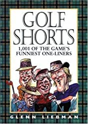 Golf Shorts: 1, 001 of the Game's Funniest One-liners