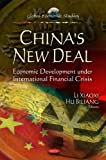 China's New Deal : Economic Development under International Financial Crisis, Li, Xiaoxi and Hu, Biliang, 1616684860