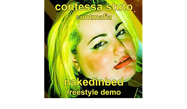 Nakedinbed (Demo) by Contessa Stuto & Cuntmafia on Amazon Music - Amazon.com