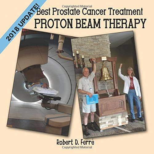 Best Prostate Cancer Treatment: Proton Beam Therapy: 2018