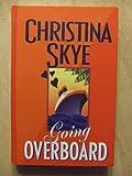 Going Overboard, Christina Skye, 0786235918