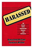Harassed : One Hundred Women Define Inappropriate Behavior in the Workplace, McCann, Nancy D. and McGinn, Thomas A., 1556237960