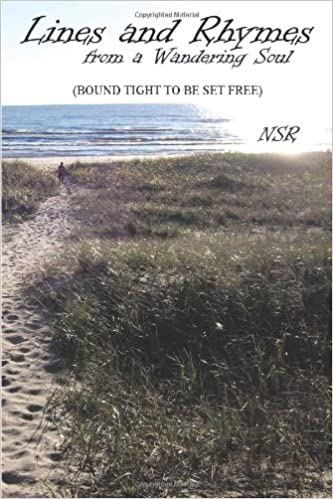Book Lines and Rhymes from a Wandering Soul: (Bound Tight to Be Set Free)
