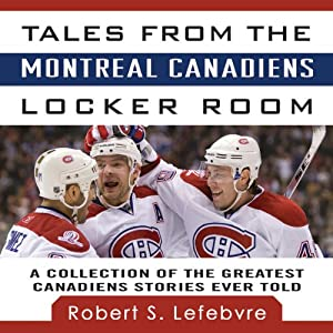 Tales from the Montreal Canadiens Locker Room Audiobook