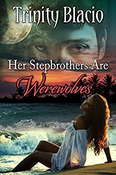 Her Stepbrothers are Werewolves by [Blacio, Trinity]