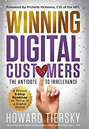 Winning Digital Customers: The Antidote to Irrelevance