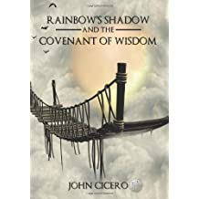Rainbow's Shadow and the Covenant of Wisdom