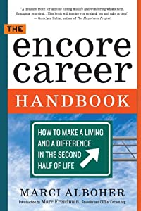 The Encore Career Handbook: How to Make a Living and a Difference in the Second Half of Life from Workman Publishing Company