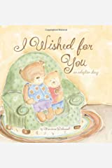 I Wished for You: An Adoption Story Hardcover