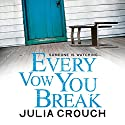 Every Vow You Break Audiobook by Julia Crouch Narrated by Jane Collingwood