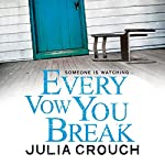 Every Vow You Break | Julia Crouch
