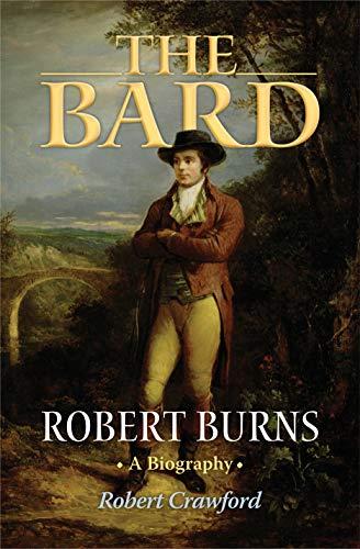 The Bard: Robert Burns, A Biography