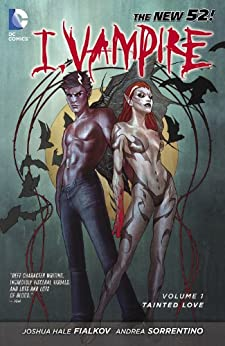 I, Vampire Vol. 1: Tainted Love (The New 52) by [Fialkov, Joshua Hale, FRISON, JENNY]
