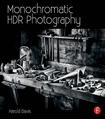 Amazon.com: Monochromatic HDR Photography: Shooting and