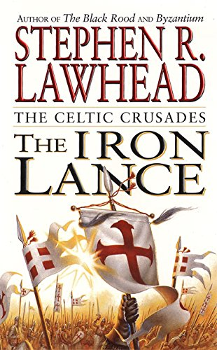 The Iron Lance (The Celtic Crusades - Celtic Iron
