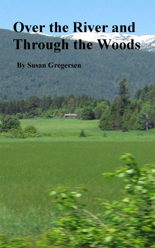 Over the River and Through the Woods: A story of one family's survival by [Gregersen, Susan]