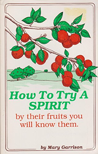How To Try a Spirit By Their Fruits - Spirit Perverse