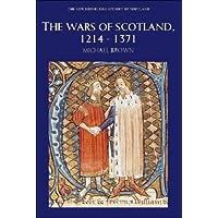 The Wars of Scotland, 1214-1371 (New History of Scotland)