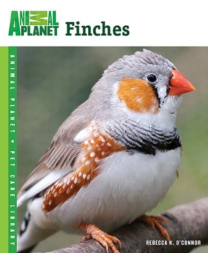 Finches (Animal Planet® Pet Care Library)