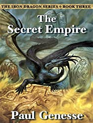 The Secret Empire (The Iron Dragon Series Book 3)