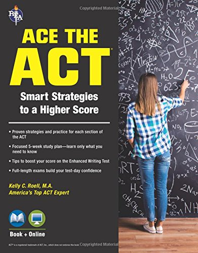 ACE the ACT Book + Online (SAT PSAT ACT (College Admission) Prep)