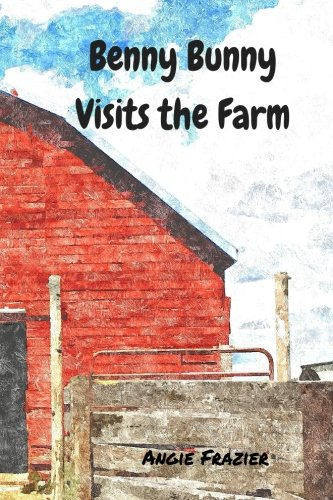 Benny Bunny Visits The Farm: An Illustrated Book of Farm Animals