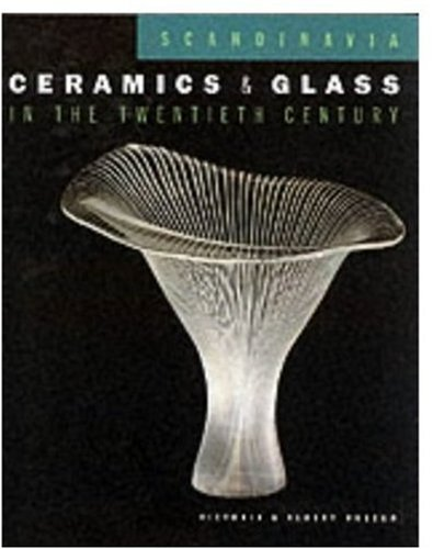 Scandinavia Ceramics and Glass in the 20th Century (Scandinavian Ceramics and Glass)