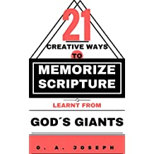 Scripture Memory: 21 Creative Ways To Memorize Scripture Learnt From God's Giants. (Bible Study and Memorization)