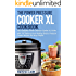 The Power Pressure Cooker XL Cookbook: The Complete Power Pressure Cooker XL Guide --- With 100 Delicious and Healthy Electric Pressure Cooker Recipes For Busy People