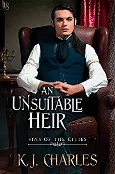 An Unsuitable Heir (Sins of the Cities) by [Charles, KJ]
