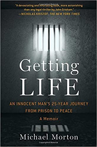 Getting Life An Innocent Mans 25 Year Journey From Prison To Peace