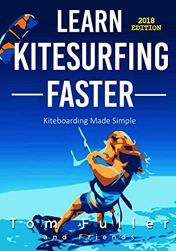 Learn Kitesurfing Faster: Kitesurfing Made Simple