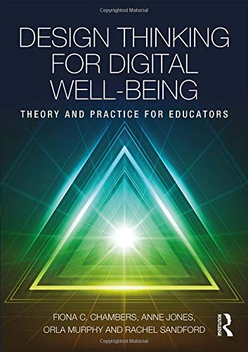 Design Thinking for Digital Well-being: Theory and Practice for Educators