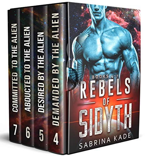 Rebels of Sidyth Series (Books 4 - 7): A Sci-Fi Alien Romance Collection
