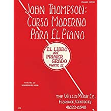 John Thompson's modern course for the piano (curso moderno). First grade, part 2 (spanish)