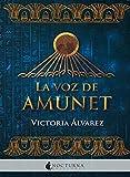 La voz de Amunet (Literatura Mágica)