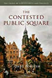 The Contested Public Square, Greg Forster, 083082880X