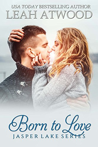 Born To Love (Jasper Lake Book 1) (Lake Jasper)