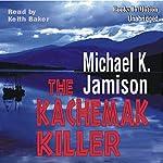 The Kachemak Killer | Michael K Jamison