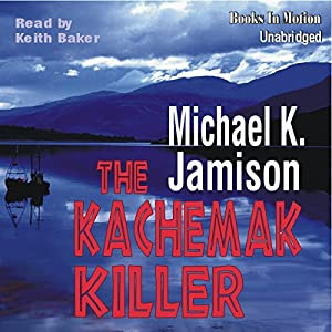 The Kachemak Killer Audiobook