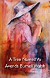A Tree Named Vo, Avenda Burnell Walsh, 1926635221