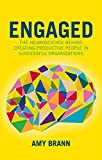 Engaged: The Neuroscience Behind Creating Productive People in Successful Organizations (The Neuroscience of Business)