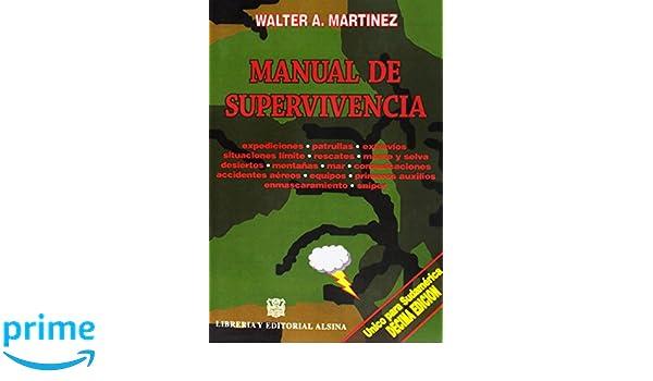 Manual de Supervivencia (Spanish Edition): Walter Martinez, Libreria y Editorial Alsina: 9789505531585: Amazon.com: Books