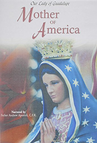 Our Lady of Guadalupe: Mother of Ameri - Juan Diego Guadalupe